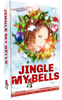 Jingle My Bells - Kelli Roberts and Audrey Hollander